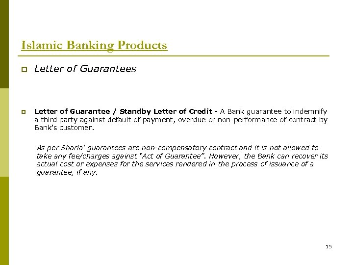 Islamic Banking Products p p Letter of Guarantees Letter of Guarantee / Standby Letter