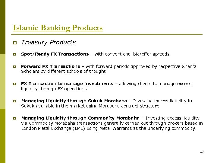 Islamic Banking Products p Treasury Products p Spot/Ready FX Transactions – with conventional bid/offer
