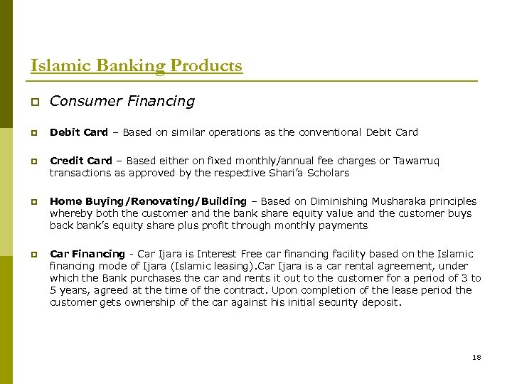 Islamic Banking Products p Consumer Financing p Debit Card – Based on similar operations