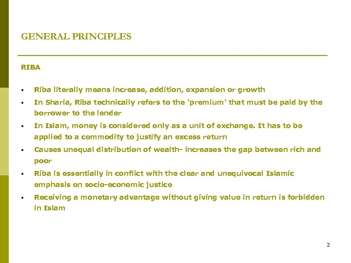 GENERAL PRINCIPLES RIBA • Riba literally means increase, addition, expansion or growth • In