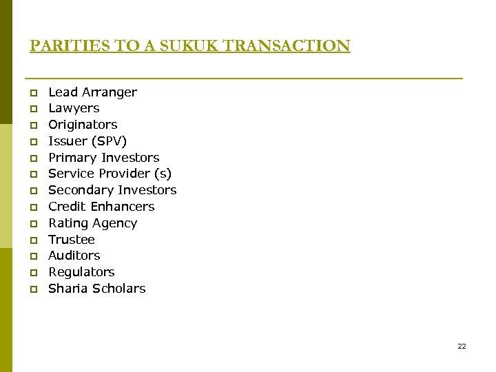 PARITIES TO A SUKUK TRANSACTION p p p p Lead Arranger Lawyers Originators Issuer