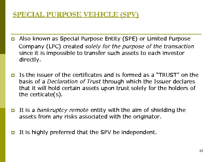 SPECIAL PURPOSE VEHICLE (SPV) p Also known as Special Purpose Entity (SPE) or Limited
