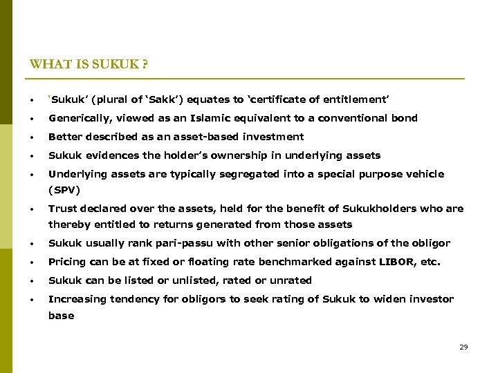 WHAT IS SUKUK ? • 'Sukuk' (plural of 'Sakk') equates to 'certificate of entitlement'