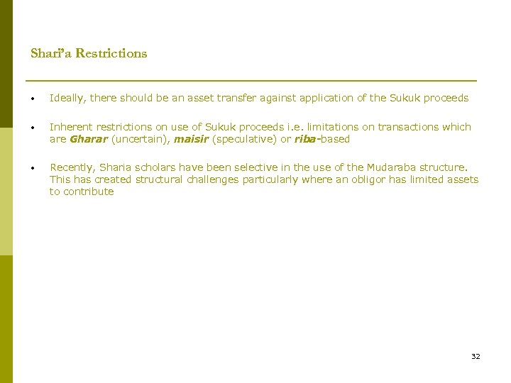 Shari'a Restrictions • Ideally, there should be an asset transfer against application of the