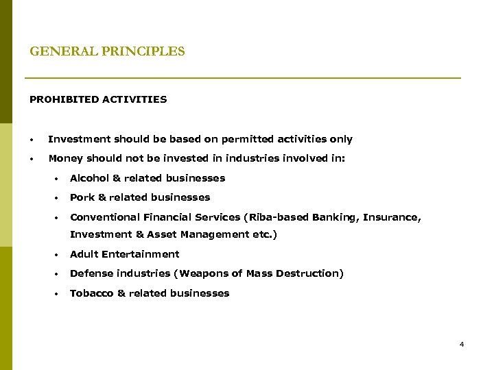 GENERAL PRINCIPLES PROHIBITED ACTIVITIES • Investment should be based on permitted activities only •