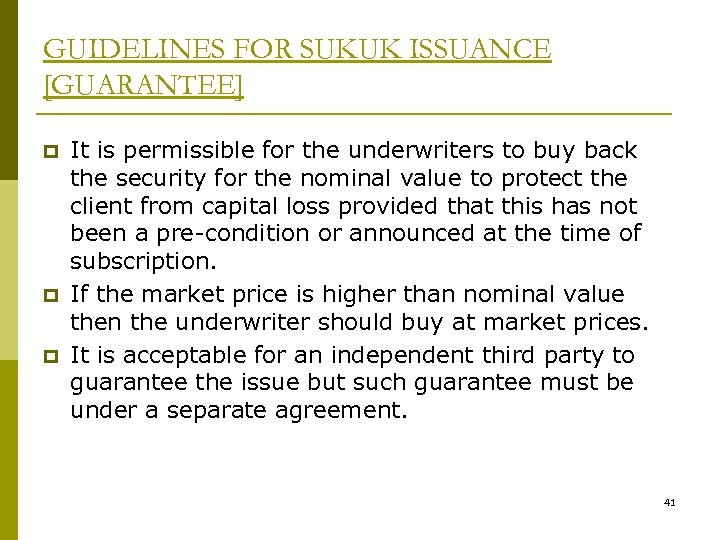 GUIDELINES FOR SUKUK ISSUANCE [GUARANTEE] p p p It is permissible for the underwriters