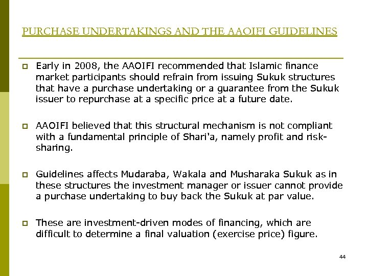 PURCHASE UNDERTAKINGS AND THE AAOIFI GUIDELINES p Early in 2008, the AAOIFI recommended that