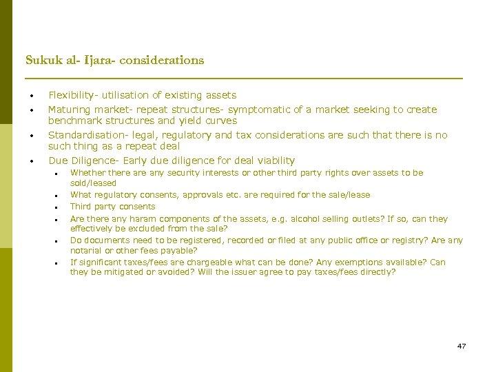 Sukuk al- Ijara- considerations • • Flexibility- utilisation of existing assets Maturing market- repeat