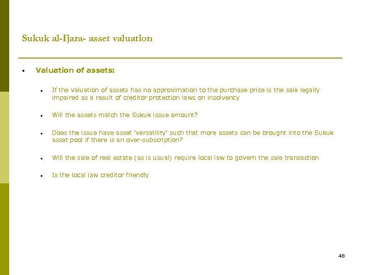 Sukuk al-Ijara- asset valuation • Valuation of assets: • If the valuation of assets