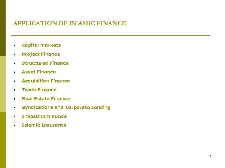 APPLICATION OF ISLAMIC FINANCE • Capital markets • Project Finance • Structured Finance •