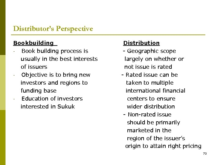 Distributor's Perspective Bookbuilding - Book building process is usually in the best interests of