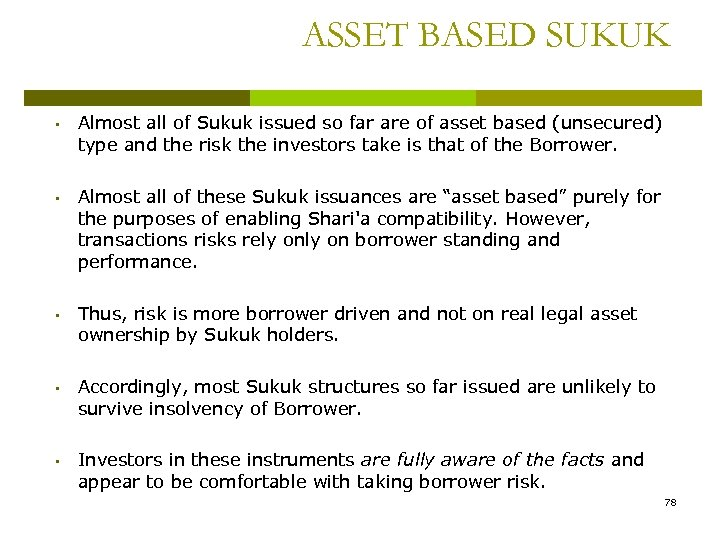 ASSET BASED SUKUK • Almost all of Sukuk issued so far are of asset