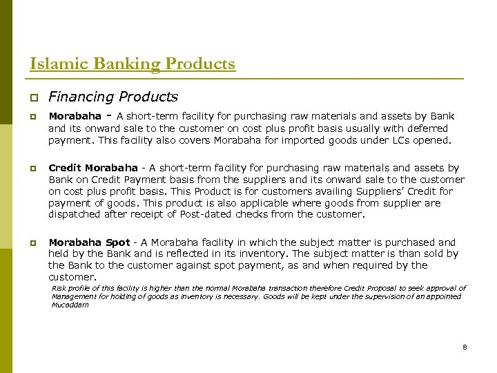 Islamic Banking Products p p Financing Products Morabaha - A short-term facility for purchasing
