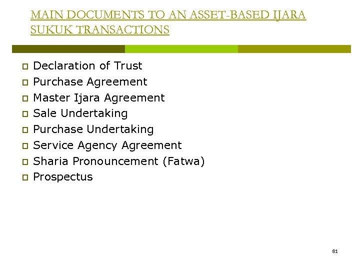 MAIN DOCUMENTS TO AN ASSET-BASED IJARA SUKUK TRANSACTIONS p p p p Declaration of