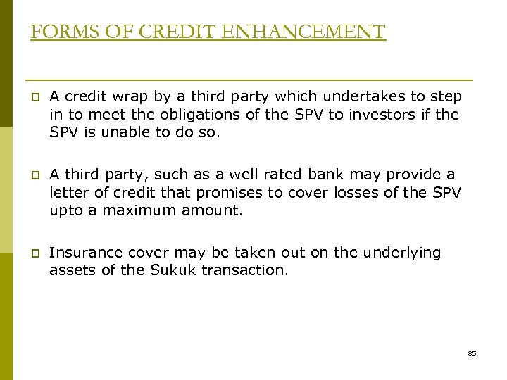 FORMS OF CREDIT ENHANCEMENT p A credit wrap by a third party which undertakes