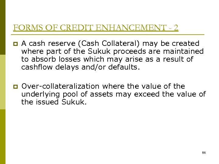 FORMS OF CREDIT ENHANCEMENT - 2 p A cash reserve (Cash Collateral) may be