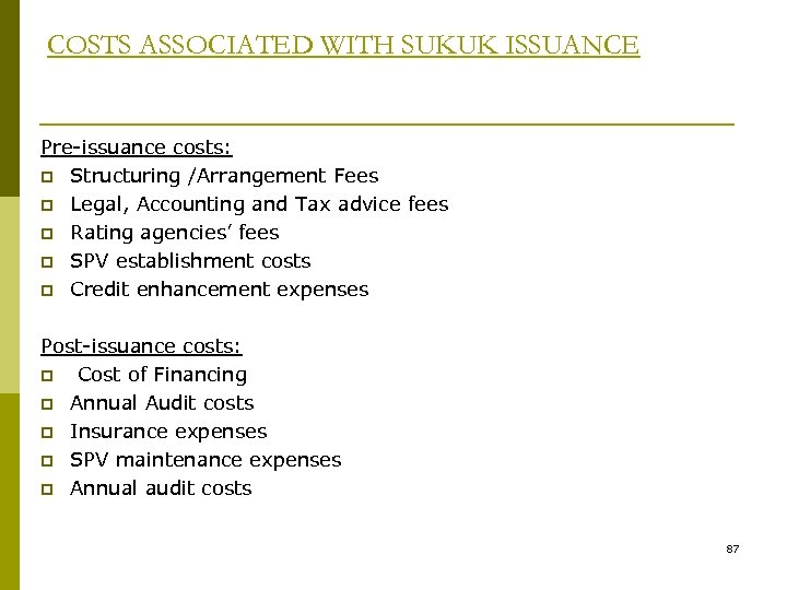 COSTS ASSOCIATED WITH SUKUK ISSUANCE Pre-issuance costs: p Structuring /Arrangement Fees p Legal, Accounting