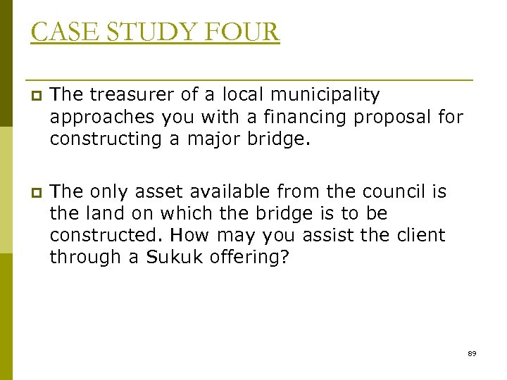 CASE STUDY FOUR p The treasurer of a local municipality approaches you with a