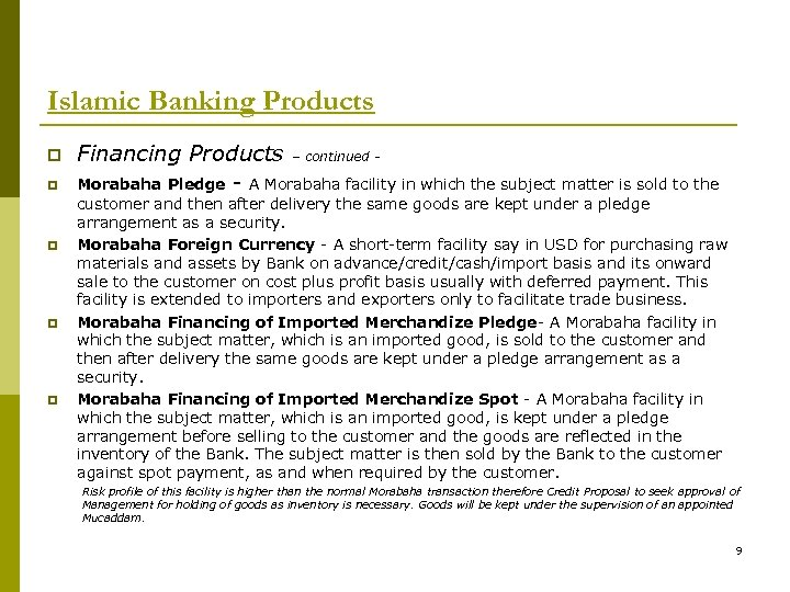 Islamic Banking Products p p p Financing Products – continued - Morabaha Pledge -
