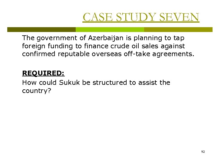 CASE STUDY SEVEN The government of Azerbaijan is planning to tap foreign funding to