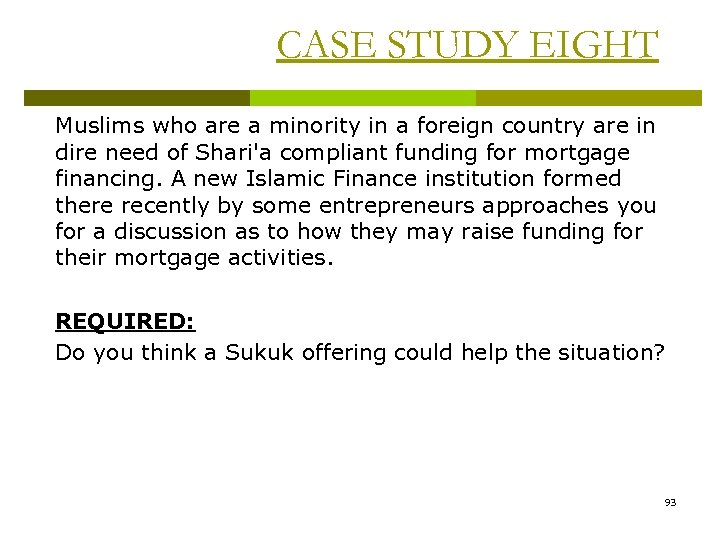CASE STUDY EIGHT Muslims who are a minority in a foreign country are in