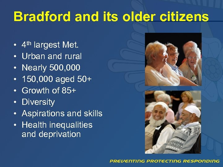 Bradford and its older citizens • • 4 th largest Met. Urban and rural