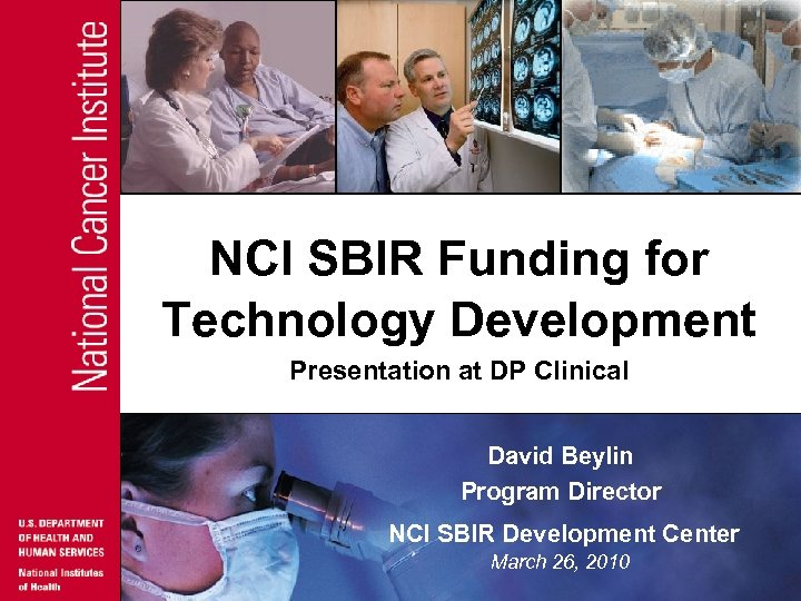 NCI SBIR Funding for Technology Development Presentation at DP Clinical David Beylin Program Director