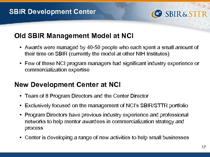 SBIR Development Center Old SBIR Management Model at NCI • Awards were managed by