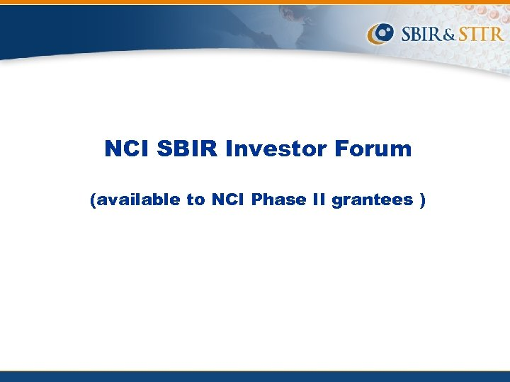 NCI SBIR Investor Forum (available to NCI Phase II grantees )