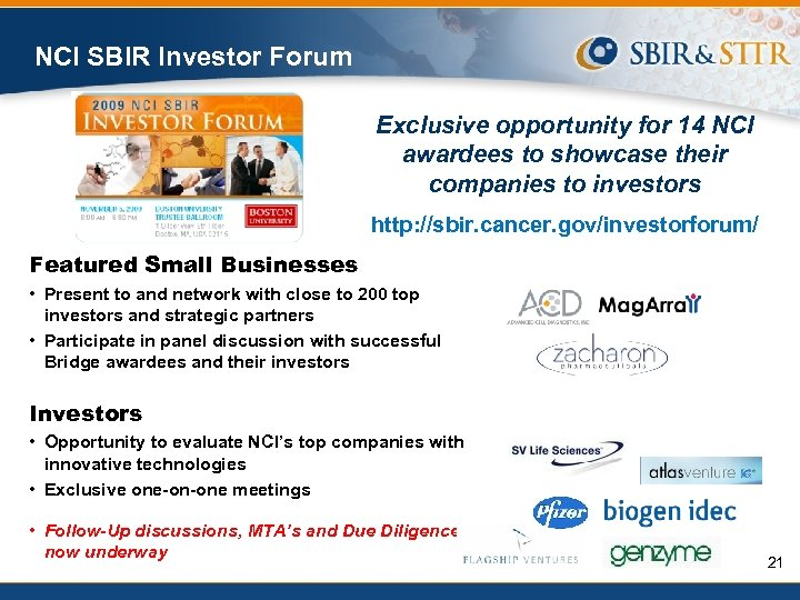 NCI SBIR Investor Forum Exclusive opportunity for 14 NCI awardees to showcase their companies