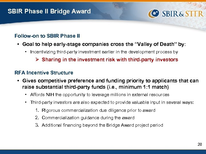 SBIR Phase II Bridge Award Follow-on to SBIR Phase II • Goal to help