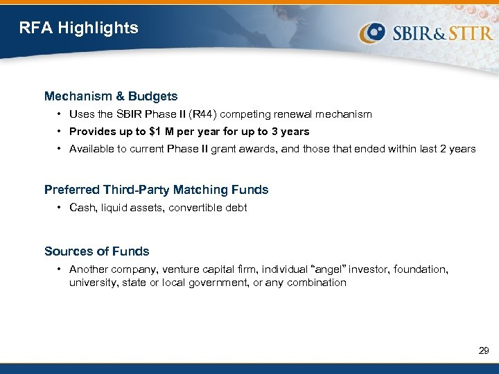 RFA Highlights Mechanism & Budgets • Uses the SBIR Phase II (R 44) competing