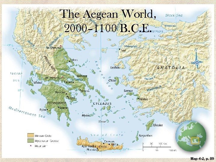 The Aegean World, 2000– 1100 B. C. E. 4 | 11 Map 4 -2,