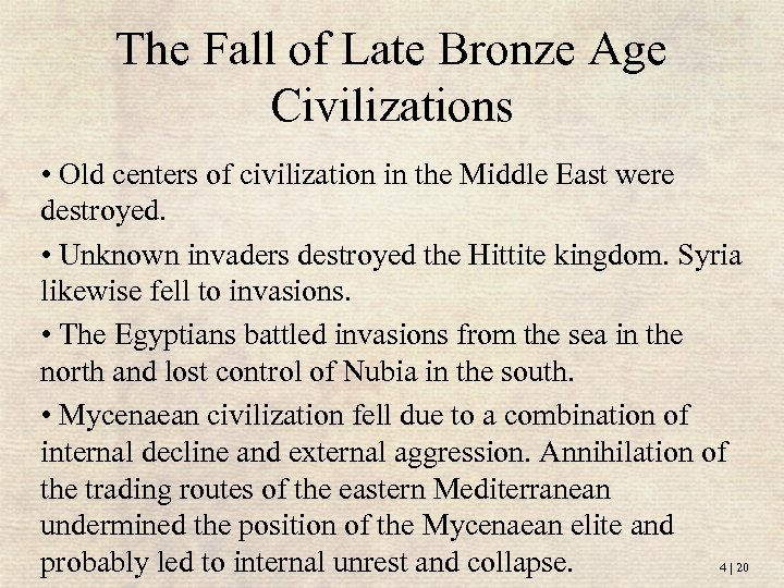 The Fall of Late Bronze Age Civilizations • Old centers of civilization in the