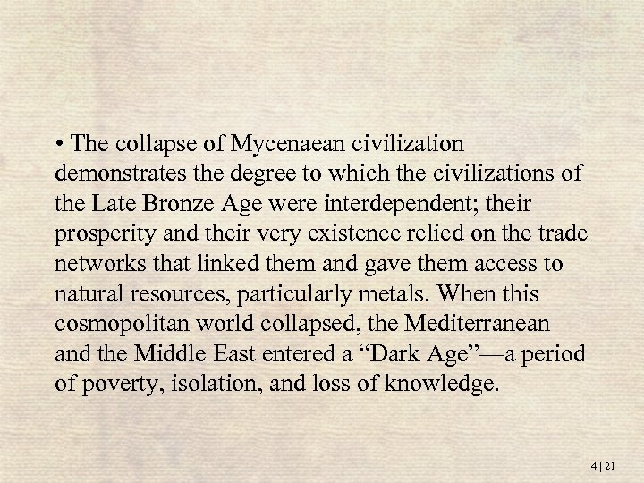 • The collapse of Mycenaean civilization demonstrates the degree to which the civilizations