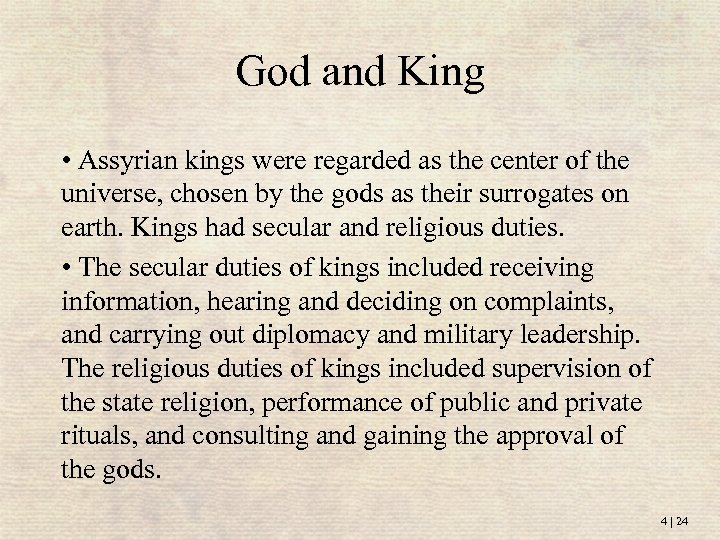 God and King • Assyrian kings were regarded as the center of the universe,