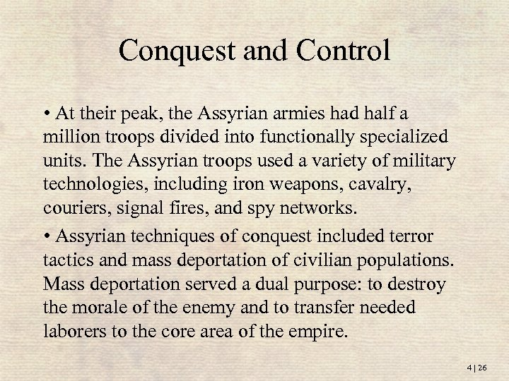 Conquest and Control • At their peak, the Assyrian armies had half a million