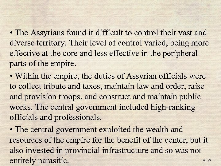 • The Assyrians found it difficult to control their vast and diverse territory.