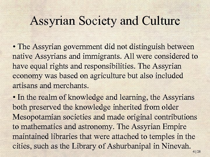 Assyrian Society and Culture • The Assyrian government did not distinguish between native Assyrians