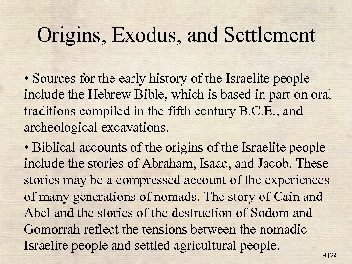 Origins, Exodus, and Settlement • Sources for the early history of the Israelite people