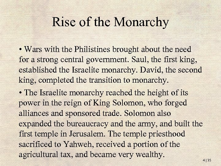 Rise of the Monarchy • Wars with the Philistines brought about the need for
