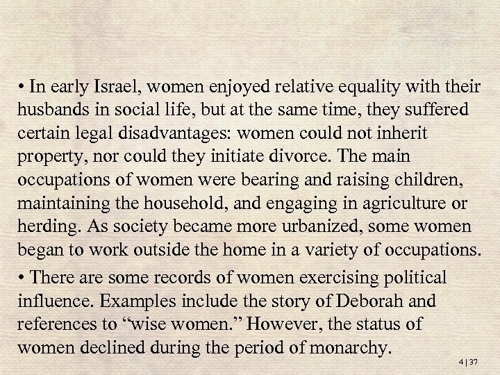 • In early Israel, women enjoyed relative equality with their husbands in social