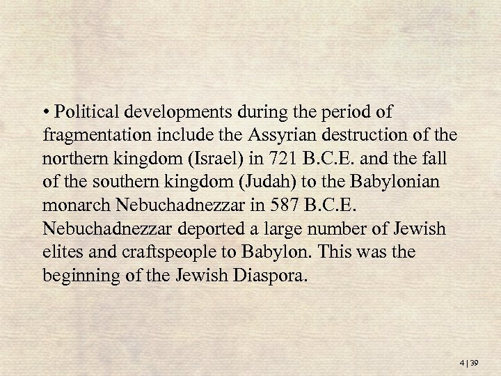• Political developments during the period of fragmentation include the Assyrian destruction of