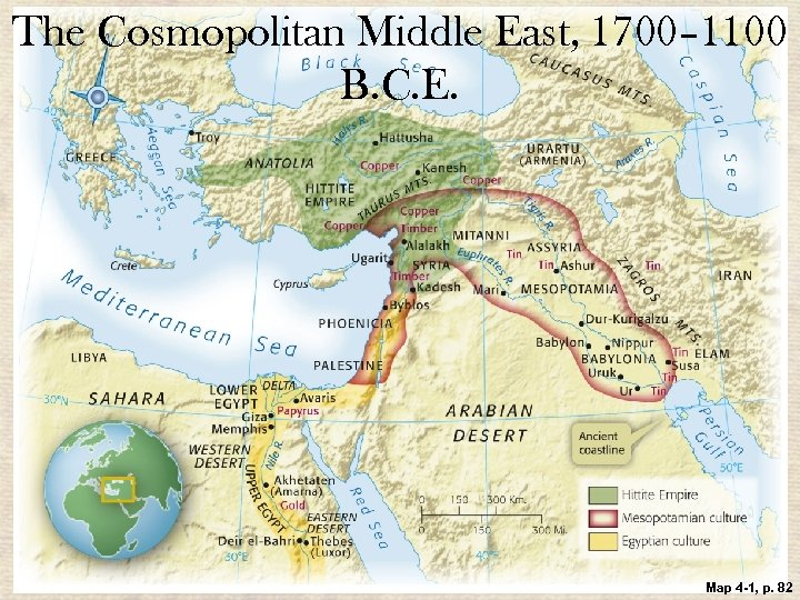 The Cosmopolitan Middle East, 1700– 1100 B. C. E. 4|4 Map 4 -1, p.