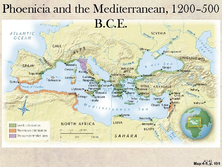 Phoenicia and the Mediterranean, 1200– 500 B. C. E. 4 | 41 Map 4
