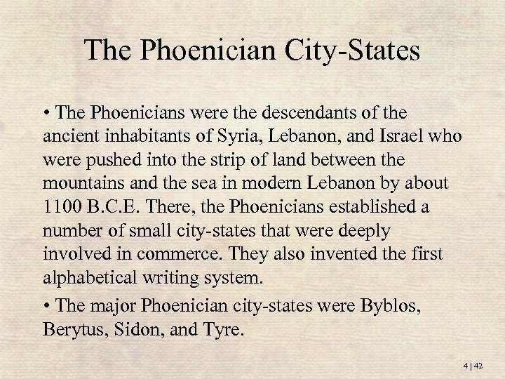 The Phoenician City-States • The Phoenicians were the descendants of the ancient inhabitants of