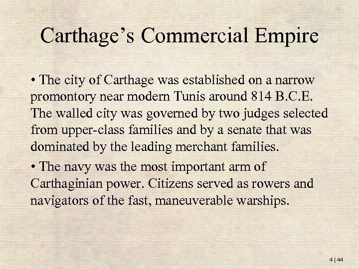 Carthage's Commercial Empire • The city of Carthage was established on a narrow promontory