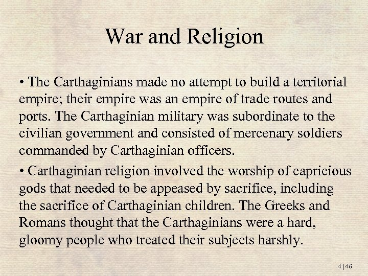 War and Religion • The Carthaginians made no attempt to build a territorial empire;
