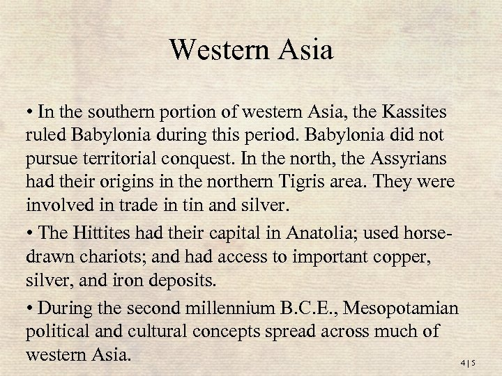 Western Asia • In the southern portion of western Asia, the Kassites ruled Babylonia