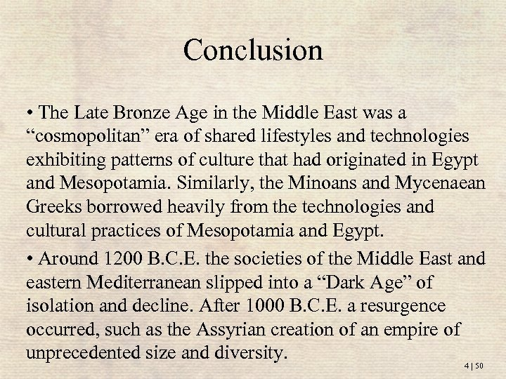 "Conclusion • The Late Bronze Age in the Middle East was a ""cosmopolitan"" era"
